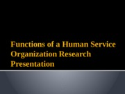 BSHS 462 Week 5 Learning Team Functions of a Human Service Organization Research Presentation