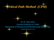 6. CRITICAL PATH METHOD (CPM)
