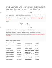 Quiz Submissions - Homework #1B (DuPont analysis, Return on Investment Ratios)  Actions for Quiz Sub