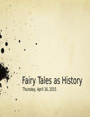 11.+Fairy+Tales+as+History+101+W15