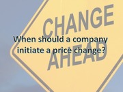 When should a company initiate price change