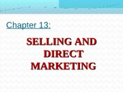 Chapter 13 - Selling and Direct Marketing