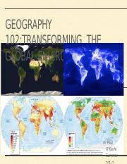 Lecture+02+-+GEOG+102 Lecture 2 Transforming+the+Global+Environment.pptx