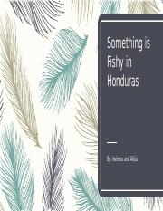 Something is Fishy in Honduras- Alicia and Invierno