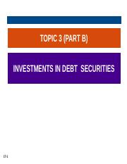 CHAP 3 (PART B) INVESTMENT IN DEBT SECURITIES_REVISE (2) (1).pptx
