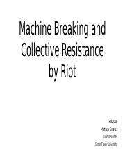 Week 4 - Machine Breaking and Collective Resistance by Riot.pptx