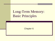 Chapter 6-Long-Term Memory