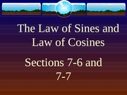 7-7 and 7-8 Law of Sines and Cosines
