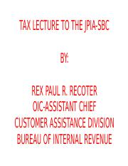 TAX LECTURE TO THE JPIA-SBC.pptx