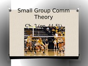 COMM 3571 - Ch. 2 (part 2) More Small Group Theory