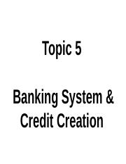 Topic 5 (2014) -  Credit Creation.ppt