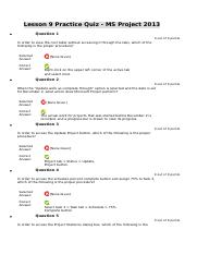 Lesson 8 Practice Quiz - MS Project 2013 - Question 1 0 out of 0