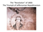 The Revolution of 1800 The Triumph of Jeffersonian Democracy