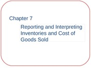 ACCT 2010 Ch. 7: Reporting & Interpreting Inventories and Cost of Goods Sold