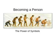 October 13th - The Power of Symbols (Becoming a Person)