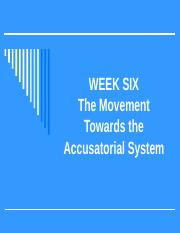 Week_Six_The_Movement_Towards_the_Accusatorial_System