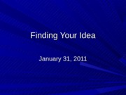 Finding Your Idea (Ch. 3)