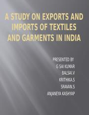 A STUDY ON EXPORTS AND IMPORTS OF TEXTILES.pptx