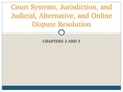 Chapter 2 and 3- Court Systems, Jurisdiction, and ADR