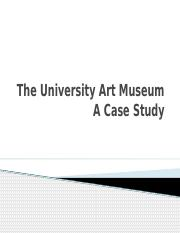 Integrated Case Study-The Art Museum of The University.pptx