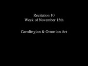10+Recitation+-++Carolingian+_+Ottonian+Art