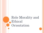 Role Morality and Ethical Orientation 9 13