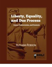 Liberty, Equality, and Due Process - CASES, CONTROVERSIES, and CONTEXTS in CONSTITUTIONAL LAW (eLang
