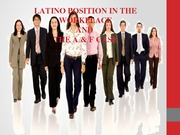 LATINO POSITION IN THE WORKPLACE presentation