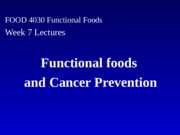 FOOD 4030 Functional Foods 2010 week 7 Cancer