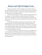romeo and juliet prologue essay Free essay: analysis of the prologue in the tragedy of romeo and juliet william shakespeare's classical play 'the tragedy of romeo and juliet' begins with a.