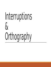 LR_LEC8.1_Interruptions&Orthography.pptx