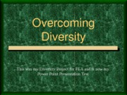 PowerPoint_Test_Overcoming_Diversity_Patrick_Bakley