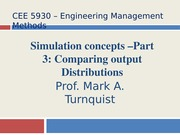 CEE 5930 Simulation Concepts - Part 3 -- Fall 2014