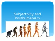 Week 12 - Subjectivity and Post-Humanism