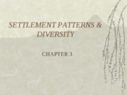 Settlement Patterns and Diversity-3. Chp. 3, Outline