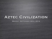 Aztecs Lectures 7 and 8 (1)