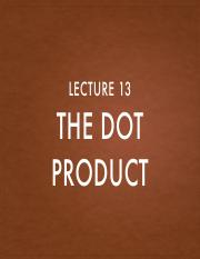 Lecture 13 The Dot Product.pdf