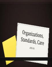 Organizations, Standards, and Care