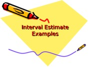 Interval Estimate Examples
