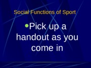 2) Social Functions and Structural Functionalism