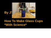How To Make Glass Cups Presentation