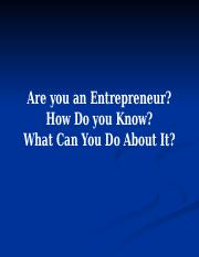 2. Are You An Entrepreneur…How Do You Know…What Do You Do About It….ppt