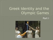 Greek+Identity+and+the+Olympic+Games (1).pptx