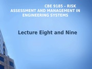 Lecture 8 and 9 - CBE 9185 - Risk Assessment and Management in Engineering Systems