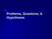 Problems & Hypotheses