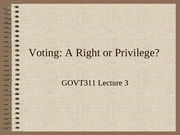 GOVT311 Lecture 3 Right to Vote