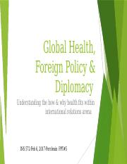 INS572-Global Health, Foreign Policy & Diplomacy_ Feb 6, 2017_PPt#5.pptx