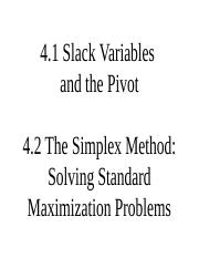 Section 4 1-2 pptx - 4 1 Slack Variables and the Pivot 4 2