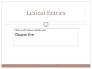 Ch 5 Lexical entries