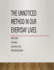 The Unnoticed method in our Everyday Lives.pptx